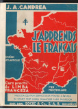 (C7279) J'APPRENDS LE FRANCAIS - I.A.CANDREA. CURS PRACTIC DE LIMBA FRANCEZA