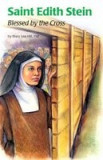 Saint Edith Stein: Blessed by the Cross