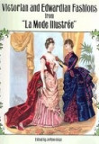 "Victorian and Edwardian Fashions from """"La Mode Illustree"""""