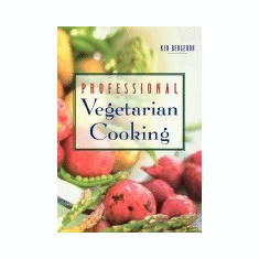 Professional Vegetarian Cooking - Carte in engleza