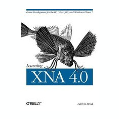 Learning Xna 4.0: Game Development for the PC, Xbox 360, and Windows Phone 7 - Carte in engleza