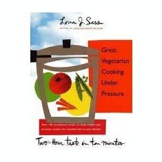 Great Vegetarian Cooking Under Pressure - Carte in engleza