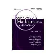 Common Core Mathematics in a PLC at Work, Grades 3-5 - Carte in engleza