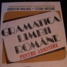 GRAMATICA LIMBII ROMANE PENTRU ADMITERE-LICEE, FACULTATI-A.+D-MACARIE- - Teste admitere facultate