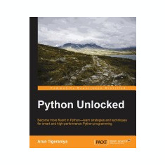 Python Unlocked - Carte in engleza
