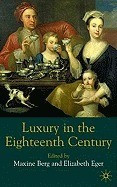 Luxury in the Eighteenth-Century: Debates, Desires and Delectable Goods foto