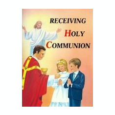 Receiving Holy Communion: How to Make a Good Communion