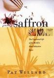 Secrets of Saffron: The Vagabond Life of the World's Most Seductive Spice