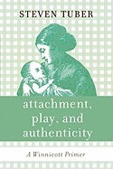 Attachment, Play, and Authenticity: A Winnicott Primer foto