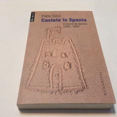 PETRE SIRIN - CASTELE IN SPANIA, CRONICA DE FAMILIE 1949-1959