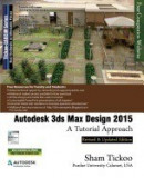 Autodesk 3ds Max Design 2015: A Tutorial Approach