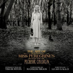 The Art of Miss Peregrine's Home for Peculiar Children - Carte in engleza