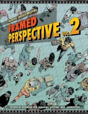 Framed Perspective Vol. 2: Technical Drawing for Shadows, Volume, and Characters foto mare