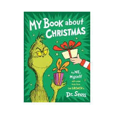 My Book about Christmas by Me, Myself: With Some Help from the Grinch & Dr. Seuss - Carte in engleza