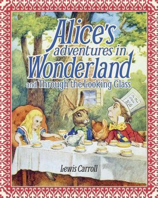 Alice's Adventures in Wonderland and Through the Looking Glass foto mare