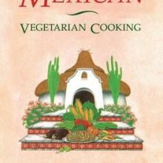 Mexican Vegetarian Cooking - Carte in engleza
