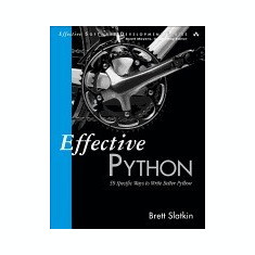 Effective Python: 59 Specific Ways to Write Better Python - Carte in engleza
