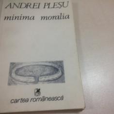 ANDREI PLESU, MINIMA MORALIA. ELEMENTE PENTRU O ETICA A INTERVALULUI - Filosofie