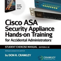 Cisco Asa Security Appliance Hands-On Training for Accidental Administrators: Student Exercise Manual - Carte in engleza