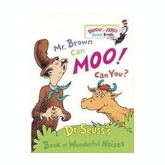 Mr. Brown Can Moo! Can You?: Dr. Seuss's Book of Wonderful Noises - Carte in engleza