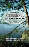 The Pycnogenol Phenomenon: The Most Unique & Versatile Health Supplement