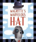 Magritte's Marvelous Hat: A Picture Book