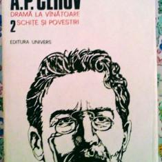 Cehov- Opere complete, volumul 2, Dramă la vânătoare, Schițe și povestiri - Carte Antologie