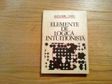 ELEMENTE DE LOGICA INTUTIONISTA - Alexandru Surdu - Academiei, 1976, 174 p.