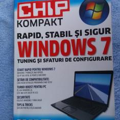 CHIP Kompakt - Windows 7 - Tuning si sfaturi de configurare - Carte sisteme operare