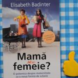Mama sau femeie Elisabeth Badinter - Carte Sociologie