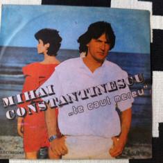 Mihai Constantinescu Te caut mereu disc vinyl lp Muzica Pop electrecord usoara slagare, VINIL