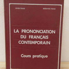 LA PRONONCIATION DU FRANCAIS CONTEMPORAIN . COURS PRATIQUE EUGEN TANASE