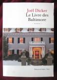 """""""Le Livre des Baltimore"""", Joel Dicker, 2015. Carte in limba franceza. Noua"""