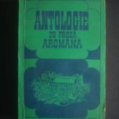ANTOLOGIE DE PROZA AROMANA - Carte Antologie