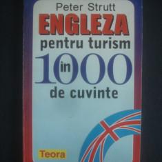 Peter Strutt - Engleza pentru turism in 1000 de cuvinte - Curs Limba Engleza Altele