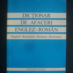 Dictionar de afaceri englez-roman - English-romanian business dictionary - Curs Limba Engleza Altele