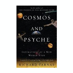 Cosmos and Psyche: Intimations of a New World View - Carte in engleza