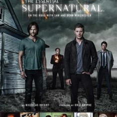 The Essential Supernatural: On the Road with Sam and Dean Winchester - Carte in engleza
