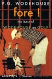 Fore!: The Best of Wodehouse on Golf