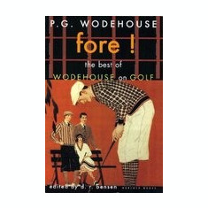 Fore!: The Best of Wodehouse on Golf - Carte in engleza