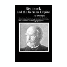 Bismarck and the German Empire Bismarck and the German Empire - Carte in engleza