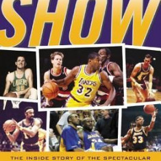 The Show: The Inside Story of the Spectacular Los Angeles Lakers in the Words of Those Who Lived It - Carte in engleza
