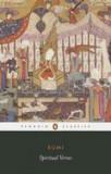 Spiritual Verses: The First Book of the Masnavi-Ye Ma'navi