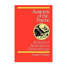 Anatomy of the Psyche: Alchemical Symbolism in Psychotherapy - Carte in engleza