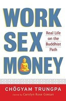 Work, Sex, Money: Real Life on the Path of Mindfulness foto