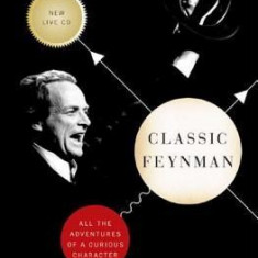 Classic Feynman: All the Adventures of a Curious Character [With CD] - Carte in engleza