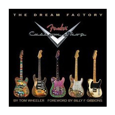 The Dream Factory: Fender Custom Shop - Carte in engleza