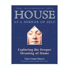 House as a Mirror of Self: Exploring the Deeper Meaning of Home - Carte in engleza