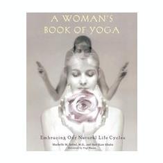 A Woman's Book of Yoga - Carte in engleza