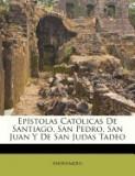 Ep Stolas Cat Licas de Santiago, San Pedro, San Juan y de San Judas Tadeo